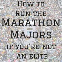 HOW TO RUN THE WORLD MARATHON MAJORS IF YOU'RE NOT AN ELITE